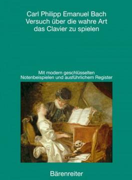 Versuch über die wahre Art das Clavier zu spielen