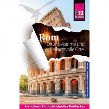 Reise Know-How Reiseführer Rom - 100 unbekannte und geheimnisvolle Orte