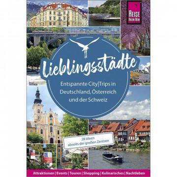 Lieblingsstädte - Entspannte CityTrips in Deutschland, Österreich und der Schweiz: 28 Ideen abseits