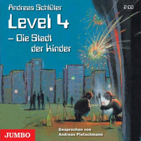 Level 4. Die Stadt der Kinder. 2 CDs