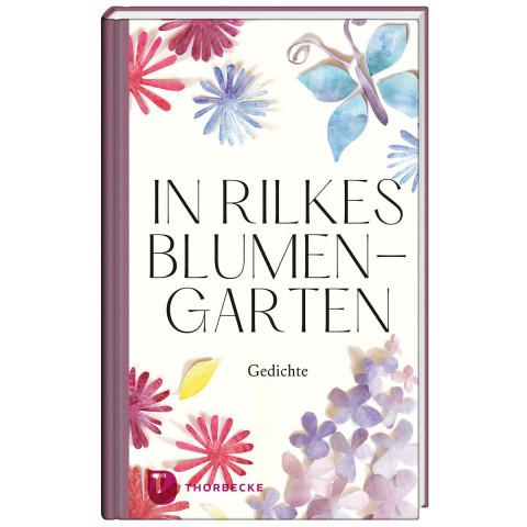 In Rilkes Blumengarten