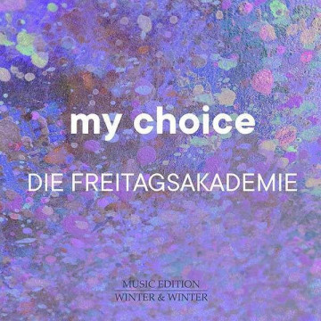 Die Freitagsakademie: My Choice