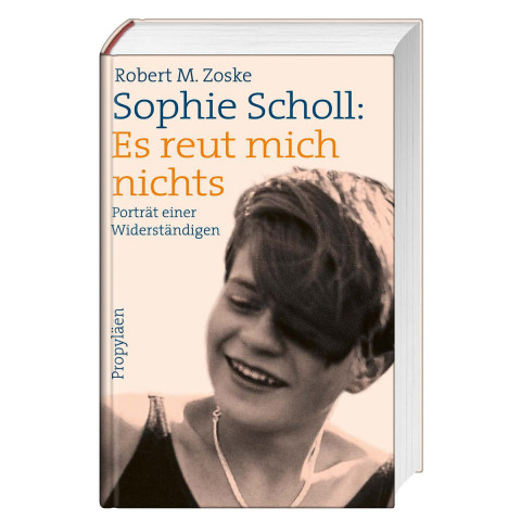 Sophie Scholl Es reut mich nichts