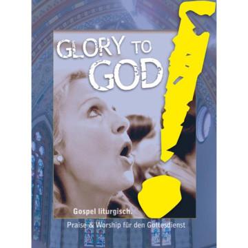 Glory to God! Gospel liturgisch.