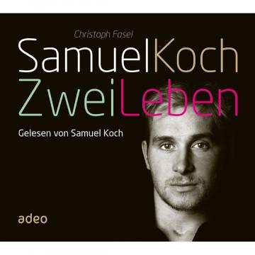 Samuel Koch - Zwei Leben