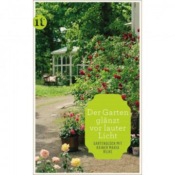 »Der Garten glänzt vor lauter Licht«