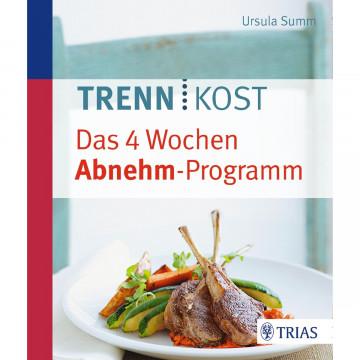 Trennkost - Das 4 Wochen Abnehm-Programm