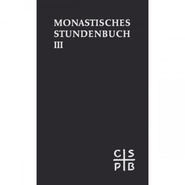 Die Feier des Stundengebetes. Monastisches Stundenbuch. Für die Benediktiner des deutschen Sprachgeb