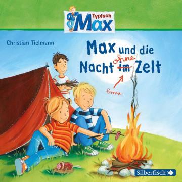 Typisch Max: Max und die Nacht im Zelt
