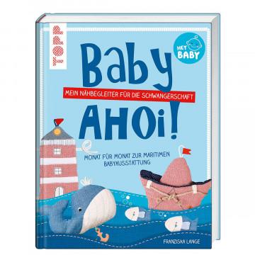 Baby ahoi! - Mein Nähbegeleiter für die Schwangerschaft