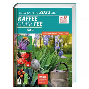 Durchs Jahr 2022 mit KAFFEE ODER TEE