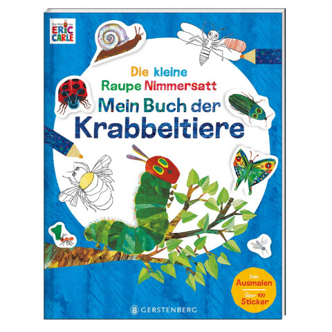 Die kleine Raupe Nimmersatt - Mein Buch der Krabbeltiere