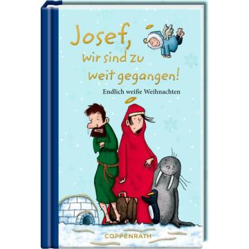 Josef, wir sind zu weit gegangen!
