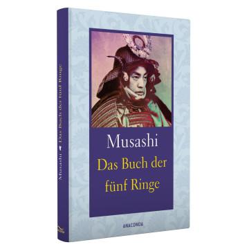 Das Buch der fünf Ringe / Das Buch der mit der Kriegskunst verwandten Traditionen